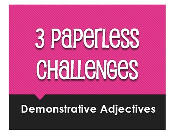Spanish Demonstrative Adjective Paperless Challenges