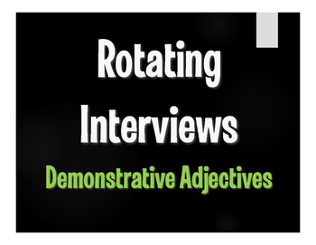 Spanish Demonstrative Adjective Rotating Interviews