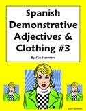 Spanish Demonstrative Adjectives & Clothing Worksheet #3