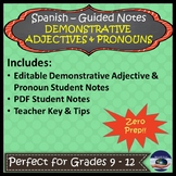 Spanish Demonstrative Adjectives & Pronouns - Guided Notes