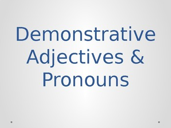 Spanish Demonstrative Adjectives and Pronouns Grammar Whiteboard Practice