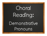 Spanish Demonstrative Pronoun Choral Reading