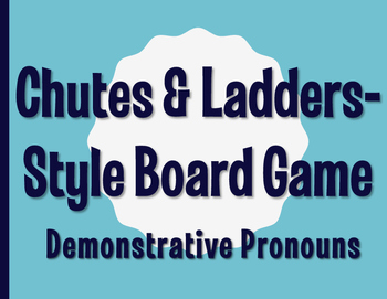 Spanish Demonstrative Pronoun Chutes and Ladders-Style Game