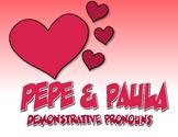 Spanish Demonstrative Pronoun Pepe and Paula Reading