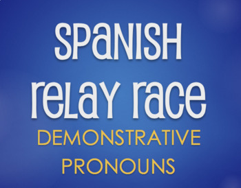 Spanish Demonstrative Pronoun Relay Race