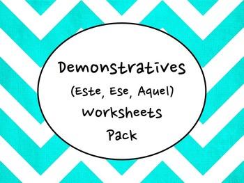 Spanish Demonstratives (Este, Ese, Aquel) Worksheets Practice Pack with Key