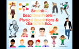 Spanish – Describing People – Physical Descriptions & Characteristics.