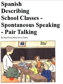 Spanish Describing School Classes  Spontaneous Speaking  - Pairs