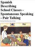 Spanish Describing School Classes  Spontaneous Speaking  - Pairs