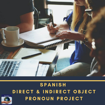 Spanish Direct & Indirect Object Pronoun Project