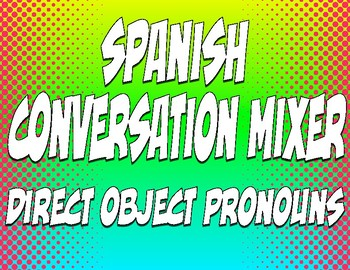 Spanish Direct Object Pronoun Conversation Mixer