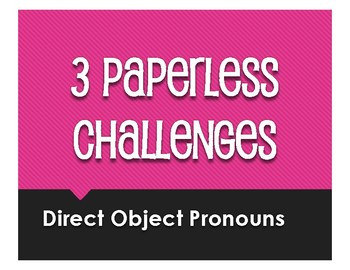Spanish Direct Object Pronoun Paperless Challenges