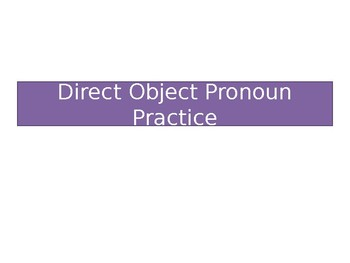 Spanish Direct Object Pronouns Grammar Whiteboard Practice