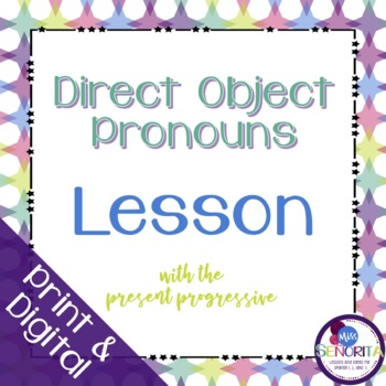 Spanish Direct Object Pronouns Lesson with the Present Progressive