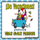 Spanish Direct Object Pronouns Practice DE VACACIONES