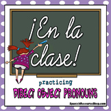 Spanish Direct Object Pronouns Practice EN LA CLASE