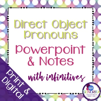 Spanish Direct Object Pronouns Powerpoint with Infinitives