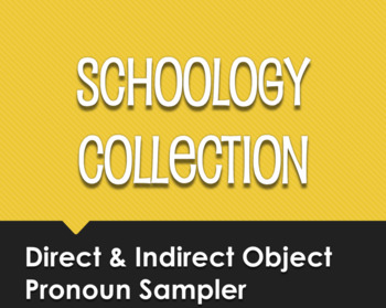 Spanish Direct and Indirect Object Pronoun Schoology Collection Sampler