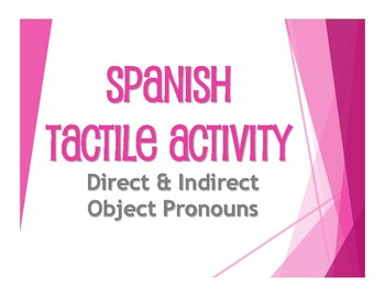 Spanish Direct and Indirect Object Pronoun Tactile Activity