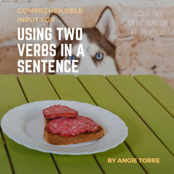 "Spanish ""Dos verbos"": Comprehensible Input Using Two Verbs in a Sentence"