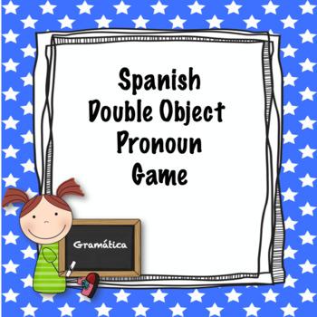 Spanish Double Object Pronoun Game