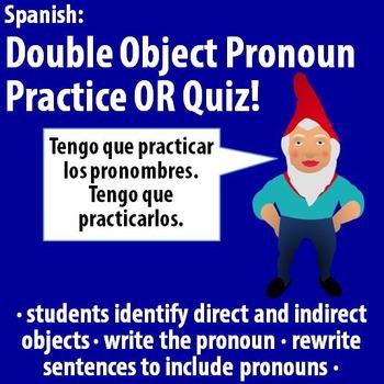 Spanish - Double Object Pronoun Practice OR Quiz