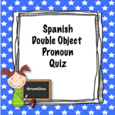 Spanish Double Object Pronoun Quiz