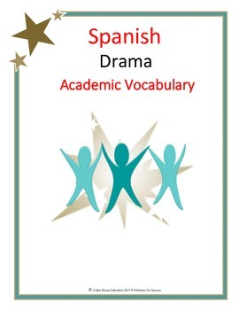 Spanish Drama Academic Vocabulary for Reading and Writing