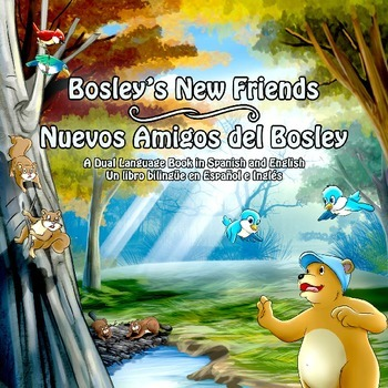 Spanish Dual Language Book: Bosley's New Friends
