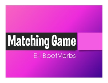 Spanish E-I Boot Verb Matching Game