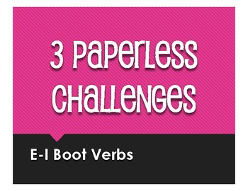 Spanish E-I Boot Verb Paperless Challenges
