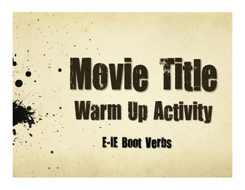 Spanish E-IE Boot Verb Movie Titles
