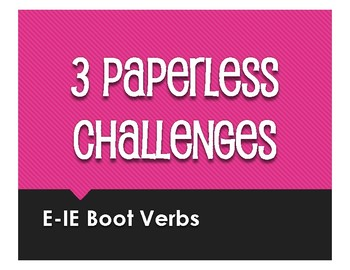 Spanish E-IE Boot Verb Paperless Challenges