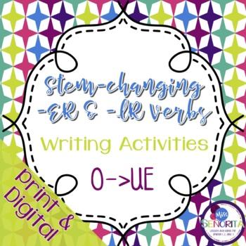 Spanish -ER & -IR Stem-Changing Verbs Writing Activities:  O to UE