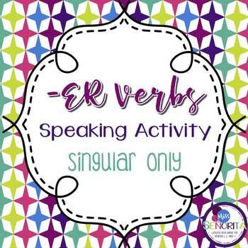 Spanish -ER Verbs Speaking Activity - singular only