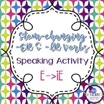 Spanish -ER and -IR Stem-Changing Verbs Speaking Activity:  E to IE