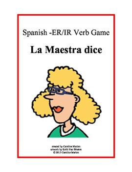 Spanish  ER and IR Verb Game  La Maestra dice