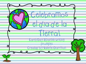 Spanish Earth Day Writing Prompts  Freebie /Dia de la Tierra Madre Freebie