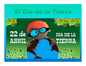 Spanish El dia de la Tierra PPT/Worksheets