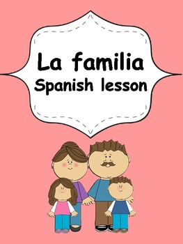 Spanish Elementary Unit 4 La familia