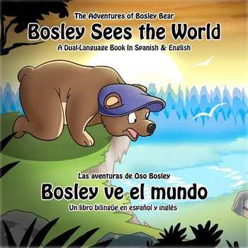 Spanish / English Dual Language Book: Bosley Sees the World