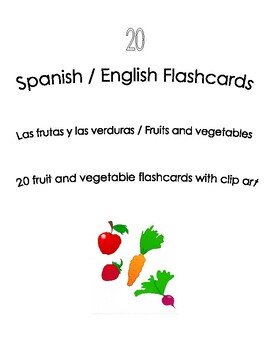 Spanish English Flashcards - Las frutas y las verduras / Fruits and Vegetables