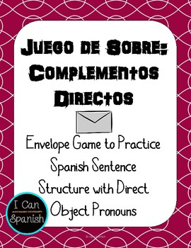 Spanish Envelope Game with Complementos Directos /  Direct Object Pronouns