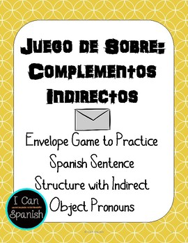 Spanish Envelope Game with Complementos Indirectos /  Indirect Object Pronouns