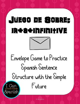 Spanish Envelope Game with the Simple Future /  Ir a + infinitive