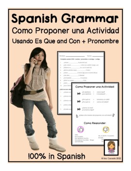 Spanish Grammar:  Es que, con + pronoun (conmigo) propose activity &make excuses