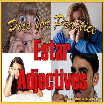 Spanish Estar Adjectives Pics for Practice Powerpoint