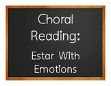 Spanish Estar With Emotions Choral Reading