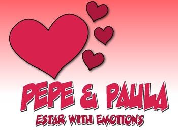 Spanish Estar With Emotions Pepe and Paula Reading