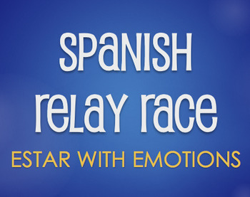Spanish Estar With Emotions Relay Race